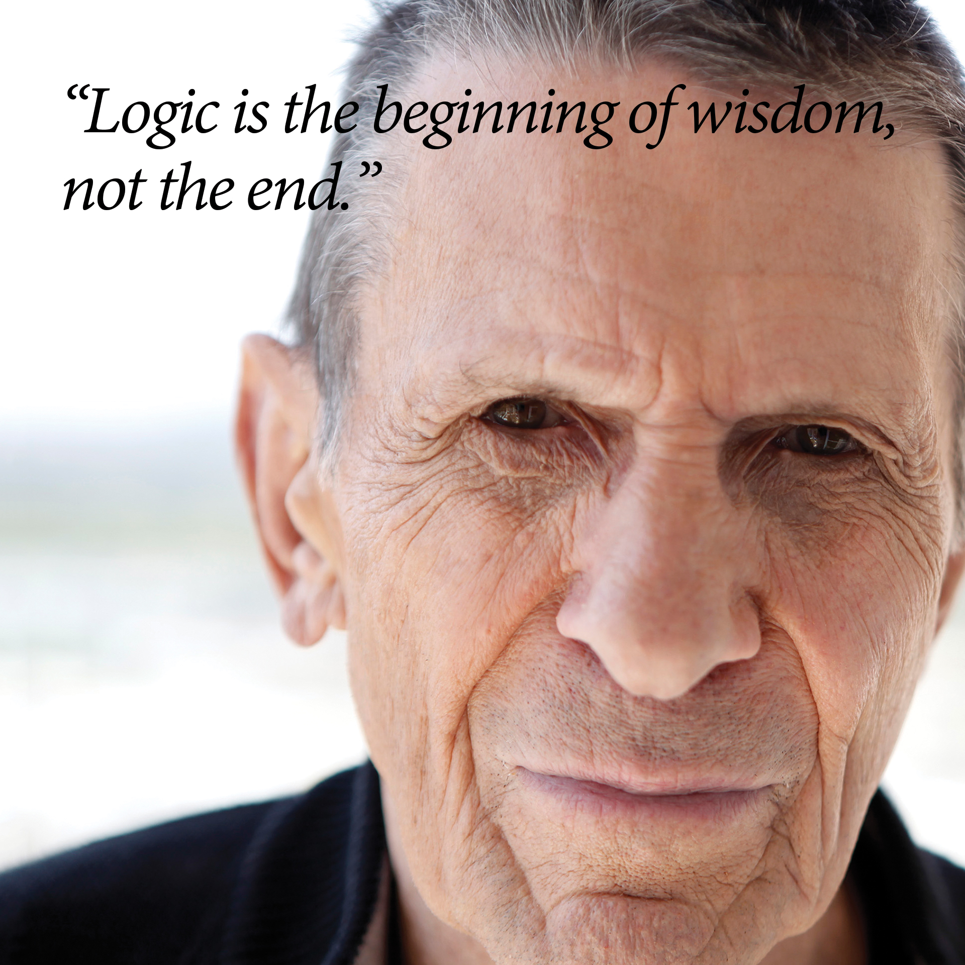 Leonard Nimoy Quotes The Passing Of The Most Human Alien Tribute To Leonard Nimoy